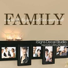 Family Wall Decal - Family Where Life Begins and Love Never Ends Decal - Vinyl Wall Decal - Family Room Sticker by iSignsDecalStudio on Etsy https://www.etsy.com/listing/153695781/family-wall-decal-family-where-life