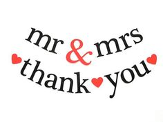 2 Banners.  mr & mrs AND thank you.  Wedding Decorations.  Photo Prop. -$15.00 (need for thank you picture)
