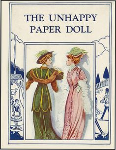 THE UNHAPPY PAPER DOLL by Josephine Lawrence NY: Barse (1928). The story tells how the doll family that lives in the dollhouse in the attic try to help a beautiful paper doll named Bella. Illustrated with 8 color plates by Joseph Claghorn, with great pictorial endpapers. Printed on good quality coated paper. Very scarce and a remarkable copy.