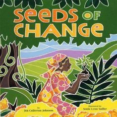 Lexile: Seeds of Change. A picture book biography about Wangari Maathai, the first African woman and first environmentalist to win a Nobel Peace Prize for her work planting trees in her native Kenya. Women In History, Black History, Nobel Peace Prize, Nobel Prize, We Are The World, Children's Literature, American Literature, Jena, Book Lists