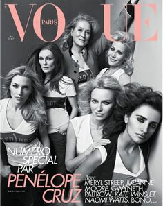 Penélope Cruz, Naomi Watts, Kate Winslet, Julianne Moore, Gwyneth Paltrow et Meryl Streep pour le numéro de mai 2010 de Vogue Paris: http://www.vogue.fr/photo/les-couvertures-de/diaporama/le-cinema-en-couverture-de-vogue-paris/7774/image/517049#penelope-cruz-naomi-watts-kate-winslet-julianne-moore-gwyneth-paltrow-et-meryl-streep-pour-le-numero-de-mai-2010-de-vogue-paris