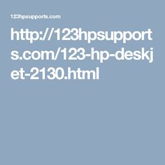 123hpsupports.com  is a Technical Support Service Provider for 123 HP Deskjet 2130 Printers and all Models of HP Printer, here you can get instance assistance to Install, Setup, Software Installation, Driver Setup, wireless ,printer downloader and Configuration for HP  Deskjet Printer 2130. 123hpsupports Provides 24*7 Printer Support you can call Technical Support toll free Number 8884135486 for immediate assistance or visit: http://123hpsupports.com