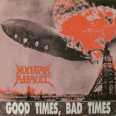 NUCLEAR ASSAULT - Good Times Bad Times (e.p)