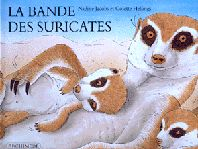 L'école des loisirs - Bande des suricates (La)