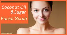 Coconut Oil and Sugar Facial Scrub -