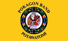 Pokagon Band of Potawatomi (MI and IN) I love this flag!!