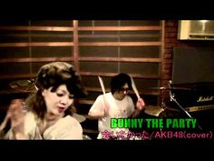 the  awesomeness of Bunny the Party can make me feel like I even love AKB48.