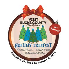 Celebrate the season at the 9th Annual Bucks County Holiday TreeFest happenings through January 6, 2015 at the Bucks County Visitor Center!