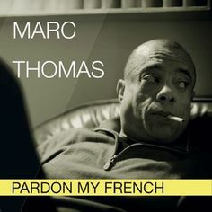 """MARC THOMAS : """" pardon my french """" ( ze famous production ) jazzmag 661 p.79 4 * personnel: marc thomas (voc), vincent bourgeyx (p ), gildas bocle (b), andrea michelutti (dm), jean-christophe vilain (tb) http://www.deezer.com/album/7360981"""