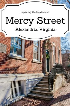 Discover the real-life locations in Alexandria that inspired Mercy Street, the hit Civil War medical drama on PBS.