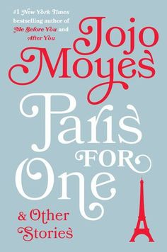 {READING THIS FALL} Paris For One & Other Stories by Jojo Moyes // Because Jojo Moyes and short stories!