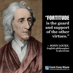 """#johnlocke #english #liberalism #philosophy #politics #government #fortitude #foundation #virtues #coachcoreywayne #greatquotes Photo by ullstein bild/ullstein bild via Getty Images """"Fortitude is the guard and support of the other virtues."""" ~ John Locke"""