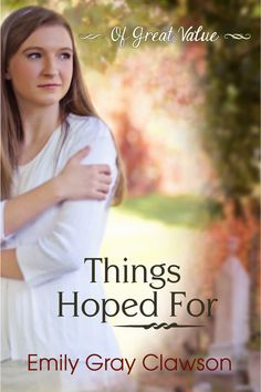 An article on the reasons why we shouldnt steady date at a young     Pinterest Things Hoped For   the first book in a new series for LDS Young Women