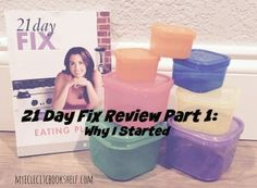 21 Day Fix Review Part 1: Why I Started