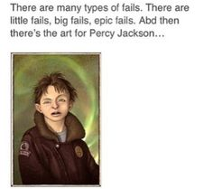 Big fails, little fails, epic fails, and PJO official art. The many types of fails.