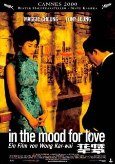 IN THE MOOD FOR LOVE (FA YEUNG NIN WA)    Poetry for the eyes