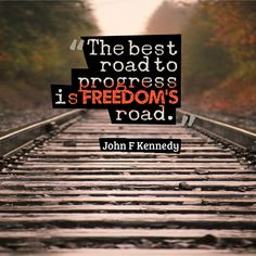 """""""The best road to progress is freedom's road."""" #JohnFKennedy #Inspirational #Quotes @Candidman"""