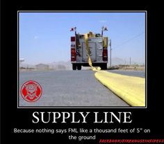 5 Inch Hose LOL especially after those long structure fires in the 95 degree heat