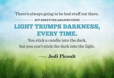 Light Trumps Darkness...