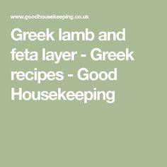 Greek lamb and feta layer - Greek recipes - Good Housekeeping