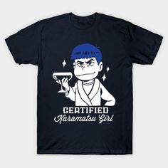 Certified Karamatsu Girl - Karamatsu Girl - T-Shirt | TeePublic Shirts For Girls, Japan, Boys, Solid Colors, Cotton, Anime, Mens Tops, T Shirt, Fandom