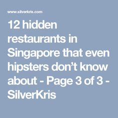 12 hidden restaurants in Singapore that even hipsters don't know about - Page 3 of 3 - SilverKris