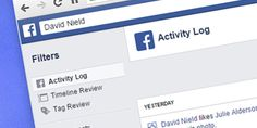Fix All Your Facebook Mistakes With the Activity Log