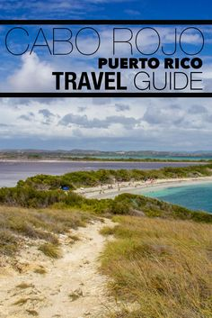 Get off the beaten path in Puerto Rico and add Cabo Rojo to you itinerary!