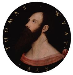 Sir Thomas Wyatt, poet, suitor of Anne Boleyn. Wyatt was imprisoned with the 5 other men for treason with the Queen in 1536 but spared execution due to his being in the good graces of Thomas Cromwell.