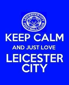 Keep Calm And Love Leicester City Leicester City Football, Leicester City Fc, Keep Calm And Love, Just Love, King Power, Gym Workout Tips, Football Program, Great Team, Helping People