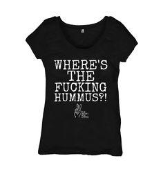 Vegan t-shirt -- vegan tshirt -- vegan shirt -- vegan -- vegans -- vegetarian -- vegan clothes -- vegan threads -- plantbased-- plantstrong -- plantpowered -- whatveganswear ✌️️  Organic cotton, cruelty-free ink. WHERE'S THE FUCKING HUMMUS?!