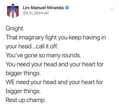 Lin Manuel Miranda Quotes, Lin Manual Miranda, Feeling Down, Life Advice, Up Girl, Happy Thoughts, Boss Babe, Beautiful Words, Inspire Me