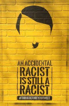 """Très bon ghost de The Creative Circus pour Twitter. """"Le racisme accidentel reste du racisme""""  #thinkbeforeyoutweet #réfléchissezavantdetweeter via @culturepub"""