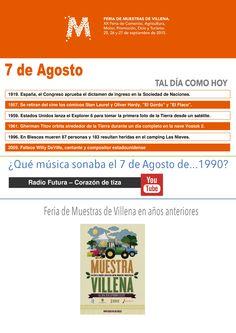 TAL DÍA COMO HOY. 7 de Agosto.  ¿Qué música sonaba el 7 de Agosto de 1990?. Radio Futura - Corazón de tiza https://www.youtube.com/watch?v=nDWX5JdwcuM  Feria de Muestras de Villena 2015 25, 26 y 27 de Septiembre TODO EL MUNDO TIENE ALGO QUE MOSTRAR #Mostrar2015 #Villena