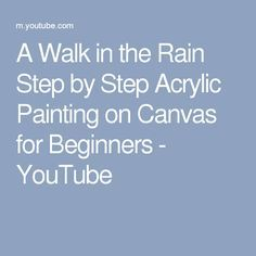 A Walk in the Rain Step by Step Acrylic Painting on Canvas for Beginners - YouTube