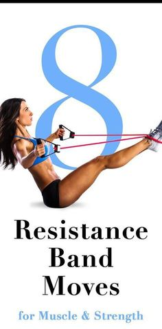 8 Best Resistance Band Moves for Muscle and Strength – Lifee Too #resistancebands
