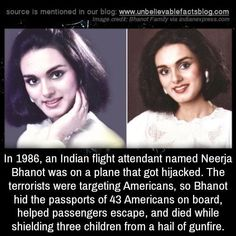 """unbelievable-facts: """"In an Indian flight attendant named Neerja Bhanot was on a plane that got hijacked. The terrorists were targeting Americans, so Bhanot hid the passports of 43 Americans on. Weird Facts, Funny Facts, Random Facts, Crazy Facts, Brave, Unbelievable Facts, Faith In Humanity Restored, Good People, Important People In History"""