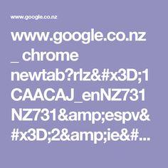 www.google.co.nz _ chrome newtab?rlz=1CAACAJ_enNZ731NZ731&espv=2&ie=UTF-8