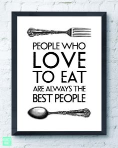 Kitchen Art Print. Hostess Gift. Foodie Gourmet Gift. People Who Love To Eat food quote. Inspirational Typographic Art. Wall Art. Home Decor