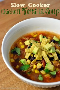 Slow Cooker Chicken Tortilla Soup - Chew Nibble Nosh