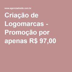Criação de Logomarcas - Promoção por apenas R$ 97,00