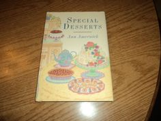 Special Desserts Cookbook by Ann Amernick Tortes Tarts Cookies Cakes Recipes