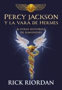 Buy Percy Jackson y la vara de Hermes: Y otras historias de semidioses by Rick Riordan and Read this Book on Kobo's Free Apps. Discover Kobo's Vast Collection of Ebooks and Audiobooks Today - Over 4 Million Titles! Rick Riordan, Piper Y Jason, Percy Y Annabeth, Hermes, Percy Jackson Books, Penguin Random House, Heroes Of Olympus, Short Stories, Books