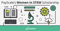 STEM Scholarship. Deadline Feb. 29, 2016. PayScale is awarding a $2,000 scholarship to a woman pursuing an associate, bachelor's or graduate degree in a STEM field.