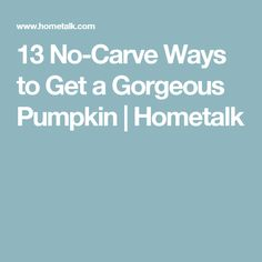 13 No-Carve Ways to Get a Gorgeous Pumpkin | Hometalk