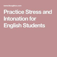 Practice Stress and Intonation for English Students