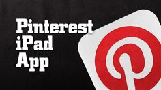 Pinterest iPad App Tutorial