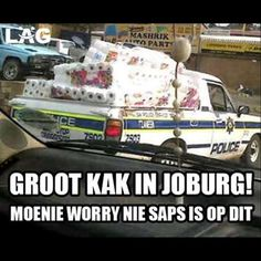 Groot kak in Johannesburg! SAPS is op dit!Enjoy the Shit South Africans Say! African Jokes, Africa Quotes, South Afrika, Afrikaanse Quotes, Biker Quotes, New South, Twisted Humor, African History, Just For Laughs