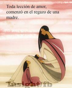 〽️ Toda lección de amor, comenzó en el regazo de una madre.