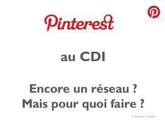 Pinterest pour la communication et la valorisation ---- http://www.ac-nice.fr/docazur/spip.php?article835  Doc@zur 2 mai 2013 Caroline Soubic, Fabienne Rondet ----  Possibilités intéressantes pour les CDI et les professeurs documentalistes, quelques inconvénients cependant ---- 2 tutoriels  vidéo